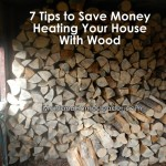 7 Tips to Save Money Heating Your House With Wood