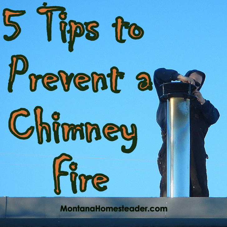 5 Tips to Prevent a Chimney Fire Montana Homesteader