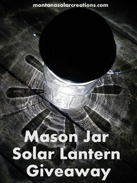 Mason Jar Solar Lantern Giveaway from MontanaSolarCreations