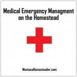 Medical Emergency Management on the Homestead