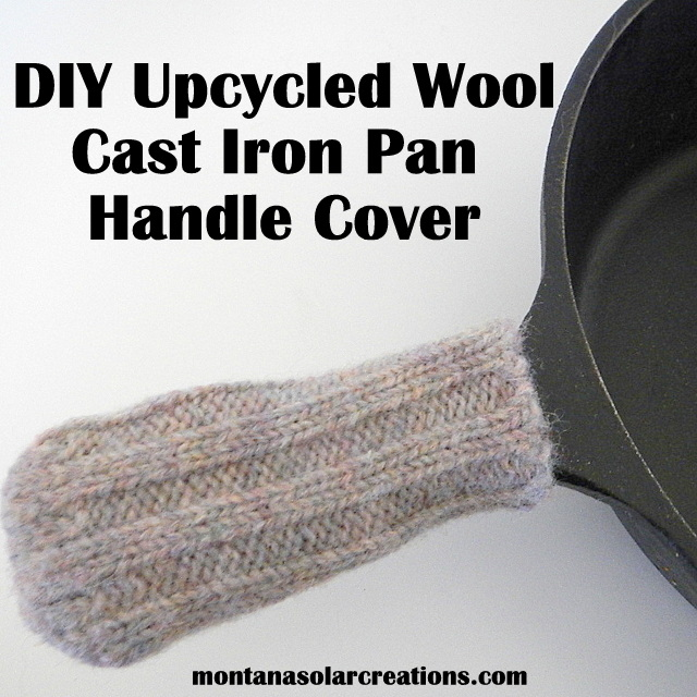 how to make a wool pan handle cover for a cast iron pan | Montana Homesteader