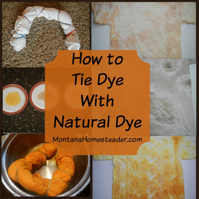 How to tie dye with natural dye and create unique homemade gifts | Montana Homesteader