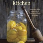 The Nourished Kitchen Farm to Table Recipes