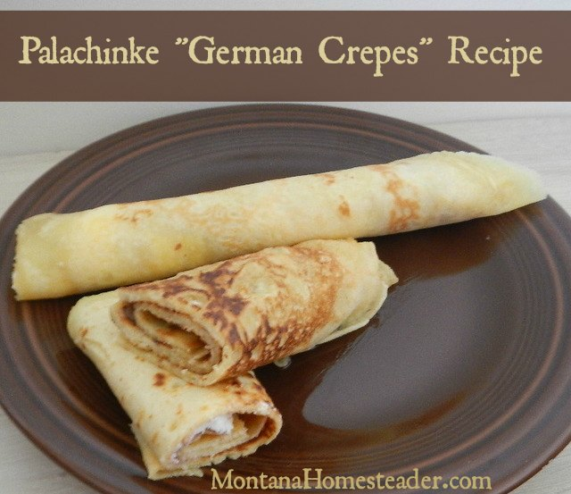 Palachinke German Crepes Recipe | Montana Homesteader