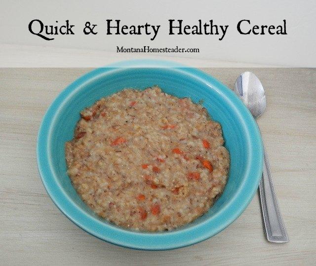 Quick & Hearty Healthy Cereal Recipe | Montana Homesteader