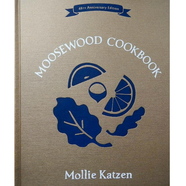 The Moosewood Cookbook  40th Anniversary edition - A classic must have cookbook for every real food kitchen   Montana Homesteader