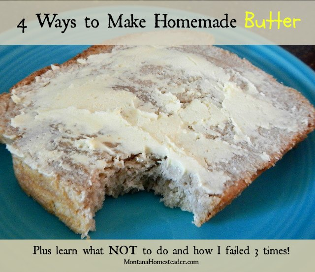 4 ways to make homemade butter and learn what NOT to do by reading how I failed 3 times before succeeding! | Montana Homesteader