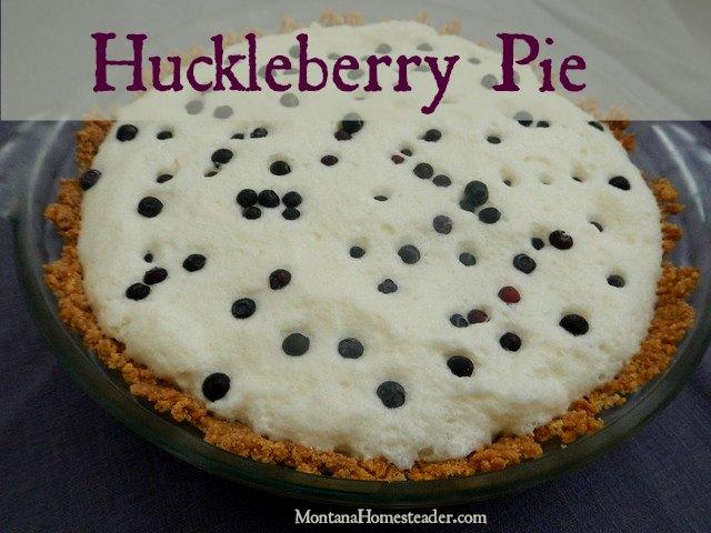 Huckleberry pie recipe | Montana Homesteader