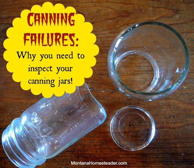Canning Failures : Why you need to inspect your canning jars | Montana Homesteader