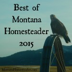 Best of Montana Homesteader 2015