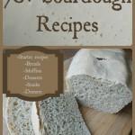 70+ Sourdough Recipes