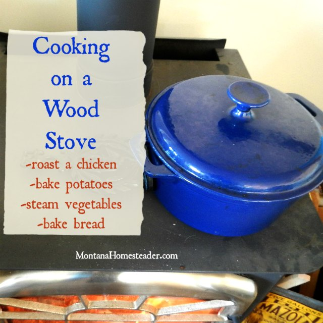 Cooking and baking on a wood stove | Montana Homesteader