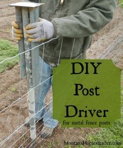 DIY Post Driver for metal fence posts | Montana Homesteader