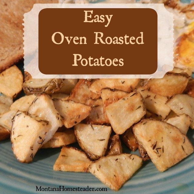 Easy Oven Roasted Potatoes recipe | Montana Homesteader